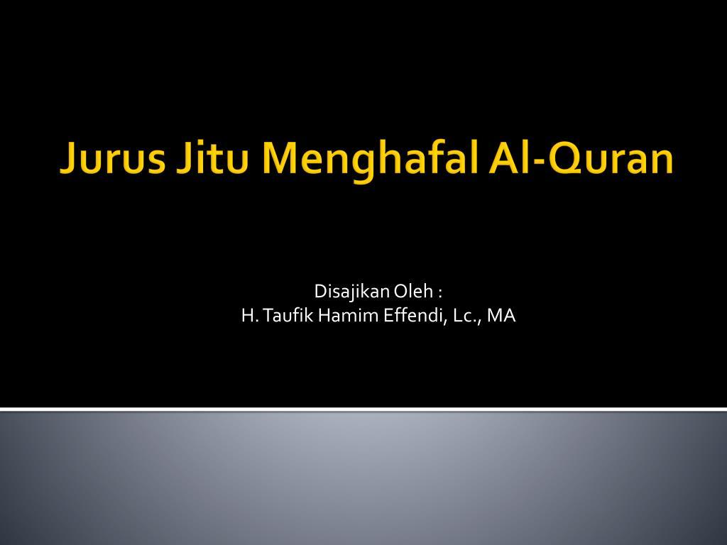 Ppt Jurus Jitu Menghafal Al Quran Powerpoint Presentation
