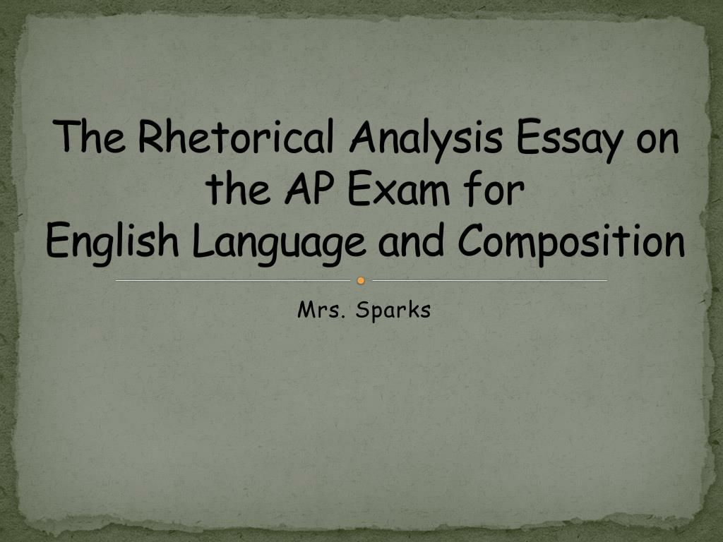 Ppt  The Rhetorical Analysis Essay On The Ap Exam For English  The Rhetorical Analysis Essay On The Ap Exam For English Language And  Composition  Powerpoint Ppt Presentation