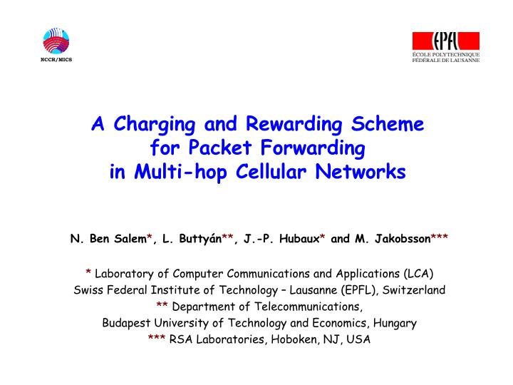 a charging and rewarding scheme for packet forwarding in multi hop cellular networks n.