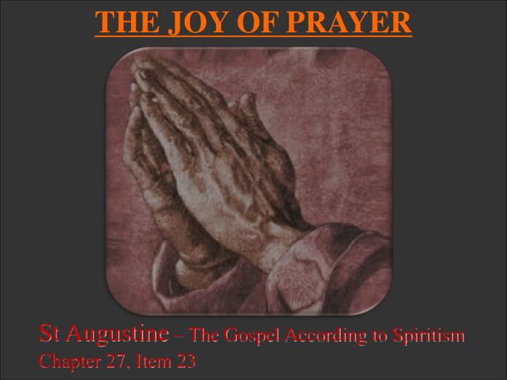 THE JOY OF PRAYER