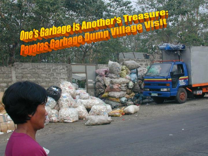 One's Garbage is Another's Treasure:
