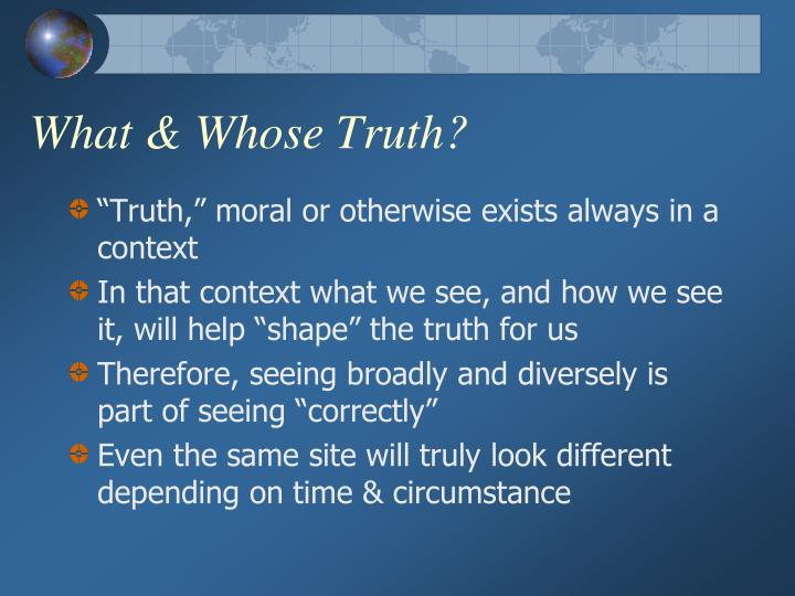 What & Whose Truth?