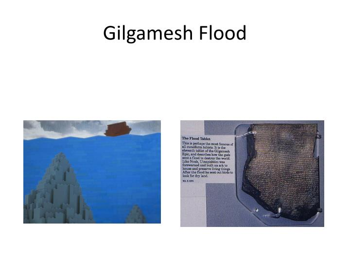 an introduction for gilgamesh and noah and the flood Rlst 145: introduction to the old testament (hebrew bible)  the taming of  enkidu in the epic of gilgamesh [00:00:00] the story of enkidu as   contradictions and doublets in the flood story in genesis 6-9 [00:35:32]  implications of the.