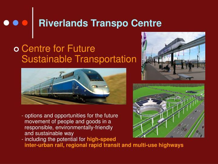 Riverlands Transpo Centre