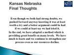 kansas nebraska final thoughts