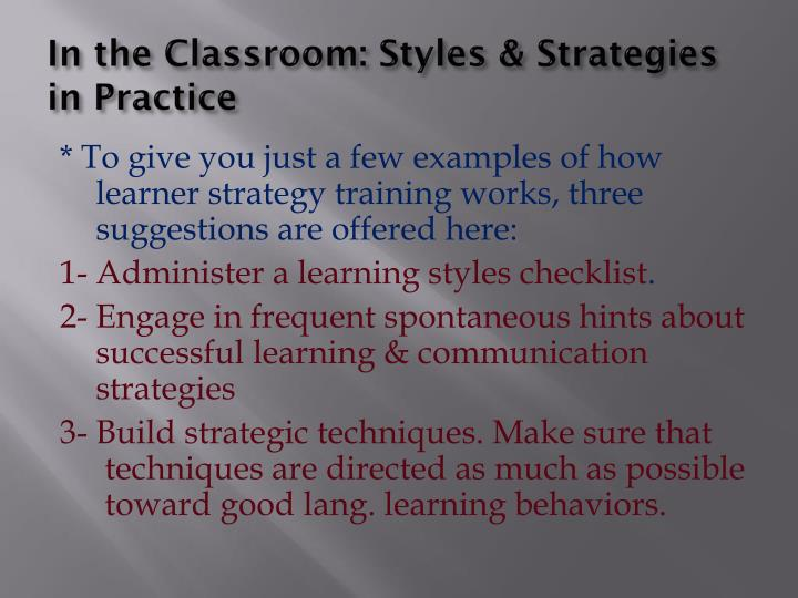 In the Classroom: Styles & Strategies in Practice