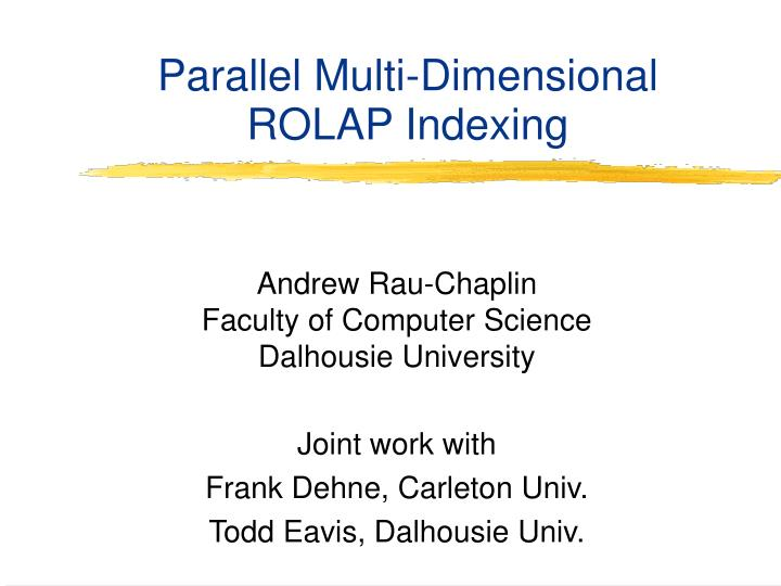 parallel multi dimensional rolap indexing n.