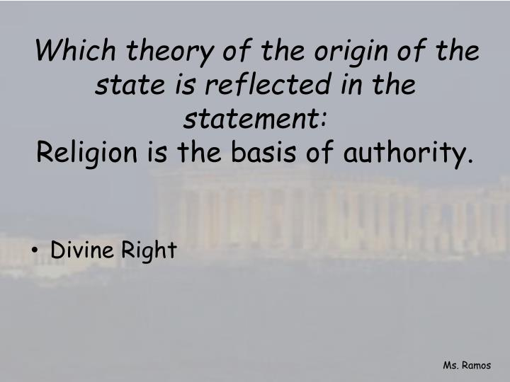 Which theory of the origin of the state is reflected in the statement: