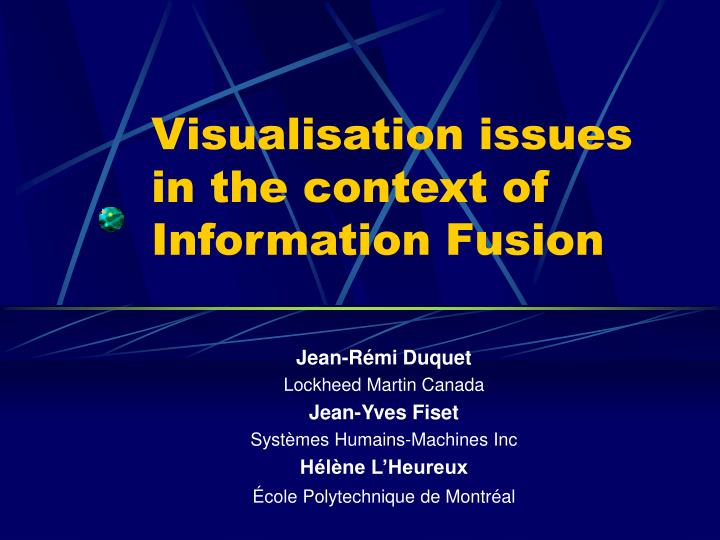 visualisation issues in the context of information fusion n.