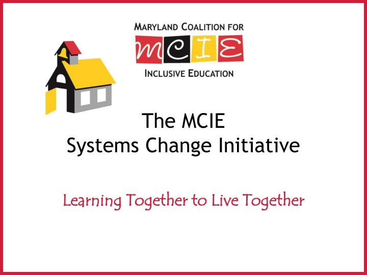 the mcie systems change initiative n.