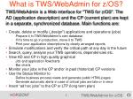 what is tws webadmin for z os