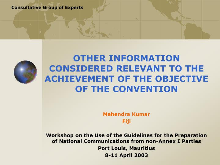 Other information considered relevant to the achievement of the objective of the convention