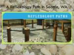 a reflexology path in seattle wa