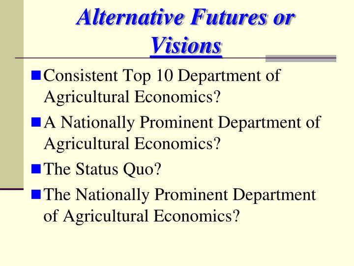 Alternative Futures or