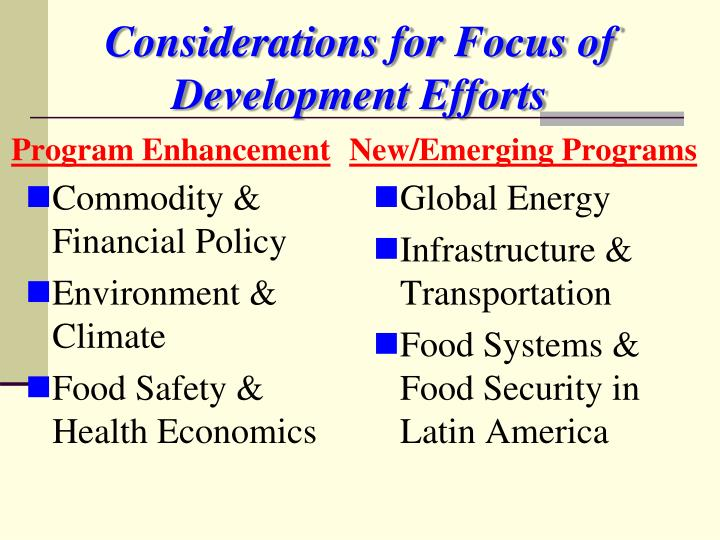 Considerations for Focus of Development Efforts