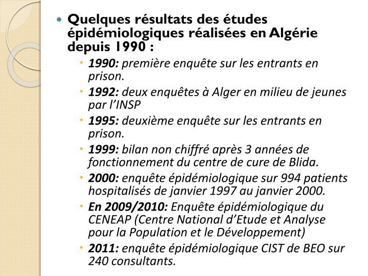 Quelques résultats des études épidémiologiques réalisées en Algérie depuis 1990:
