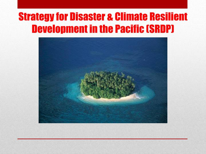 strategy for disaster climate resilient development in the pacific srdp n.
