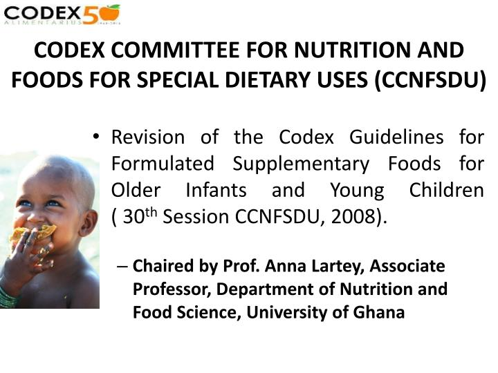 CODEX COMMITTEE FOR NUTRITION AND FOODS FOR SPECIAL DIETARY USES (CCNFSDU)