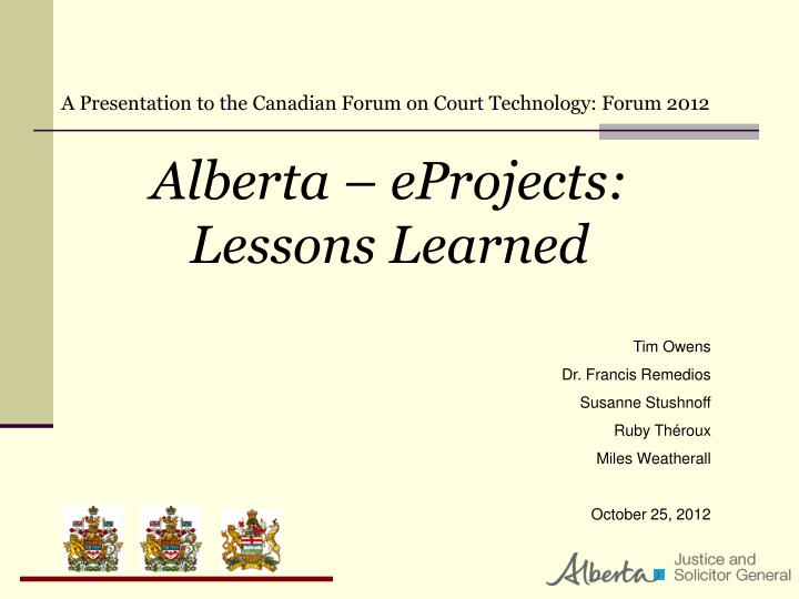 A Presentation to the Canadian Forum on Court Technology: Forum 2012