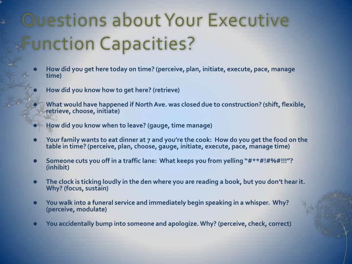 Questions about Your Executive Function Capacities?