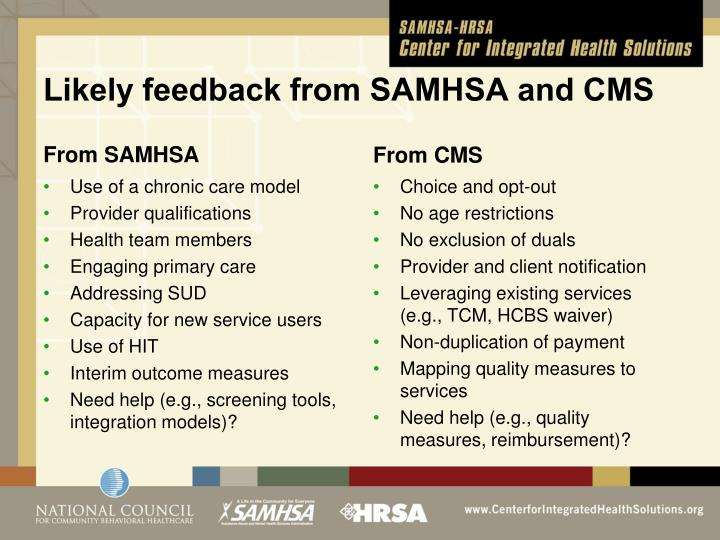 Likely feedback from SAMHSA and CMS