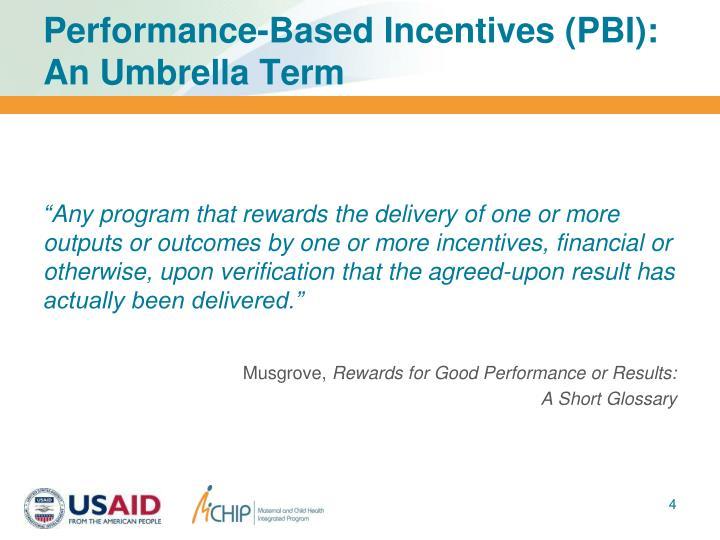 Performance-Based Incentives (PBI):