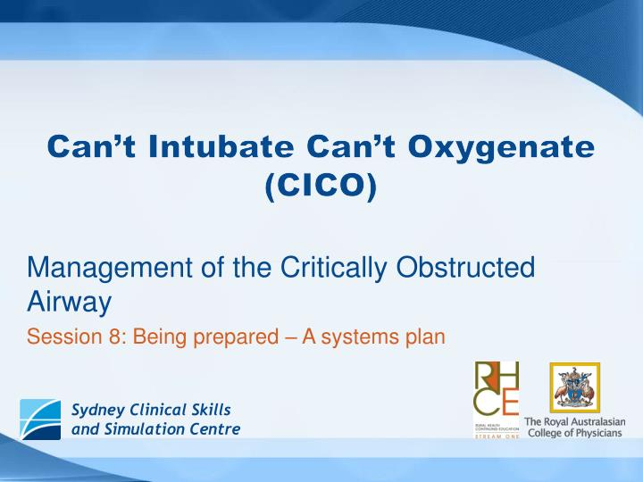 can t intubate can t oxygenate cico n.