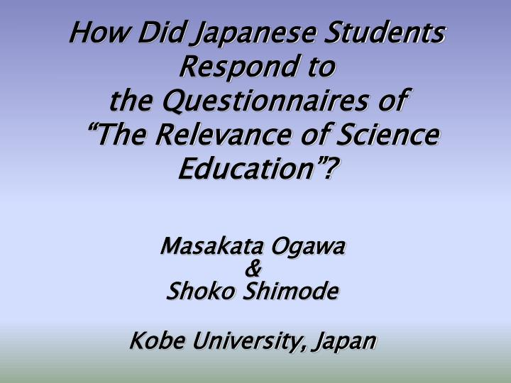 how did japanese students respond to the questionnaires of the relevance of science education n.