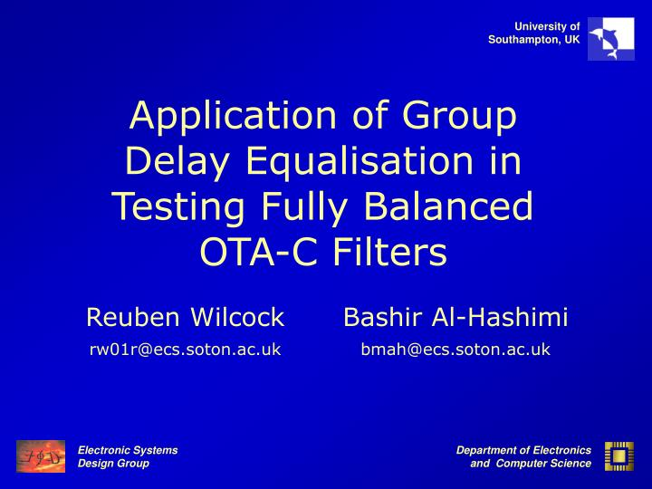 application of group delay equalisation in testing fully balanced ota c filters n.