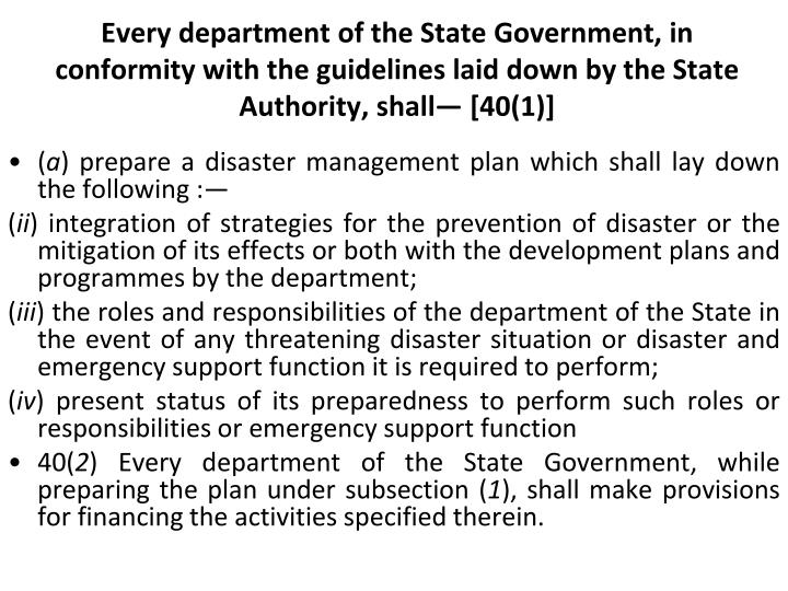 Every department of the State Government, in conformity with the guidelines laid down by the State Authority, shall— [40(1)]
