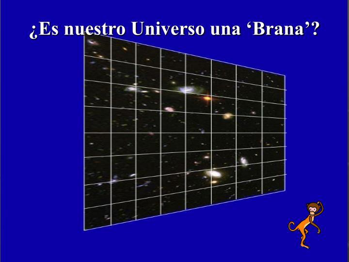 ¿Es nuestro Universo una 'Brana'?