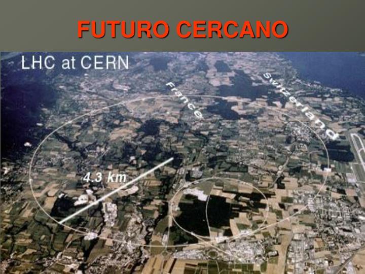 FUTURO CERCANO
