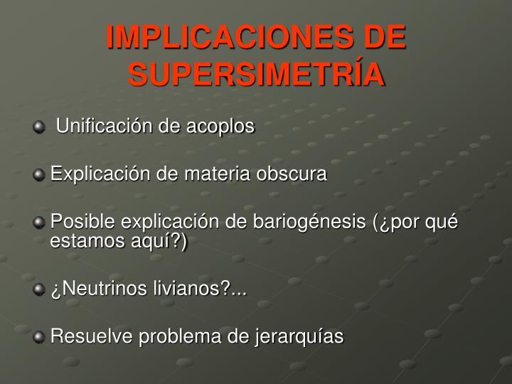 IMPLICACIONES DE SUPERSIMETRÍA