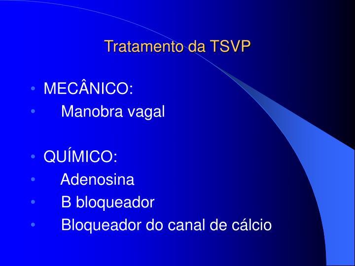Tratamento da TSVP