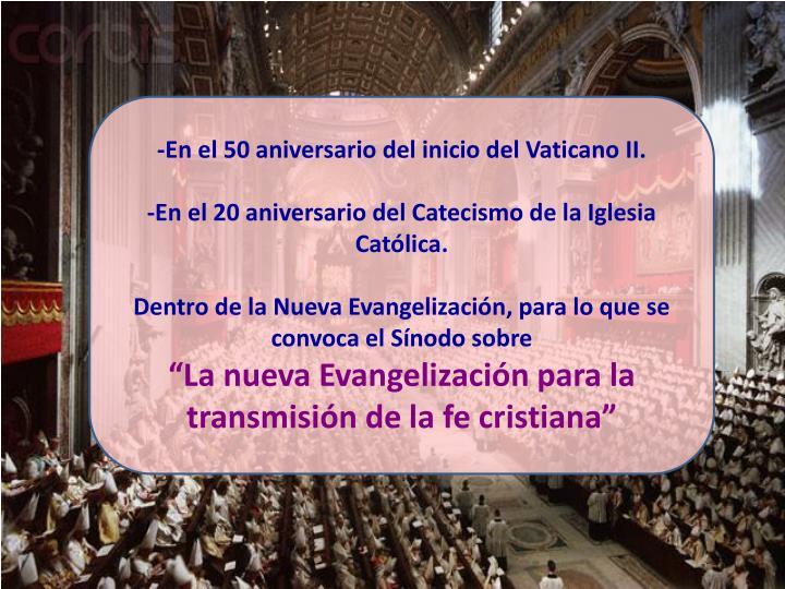 -En el 50 aniversario del inicio del Vaticano II.