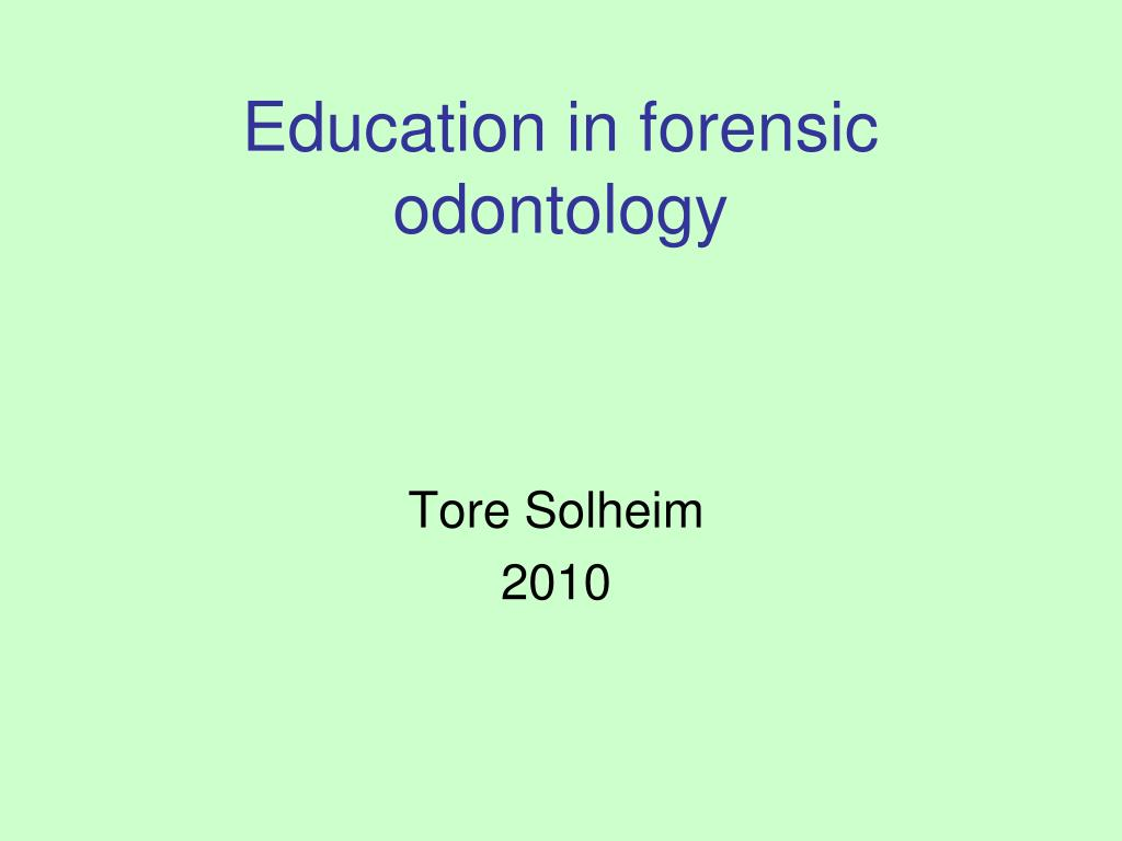Ppt Education In Forensic Odontology Powerpoint Presentation Free Download Id 4822353