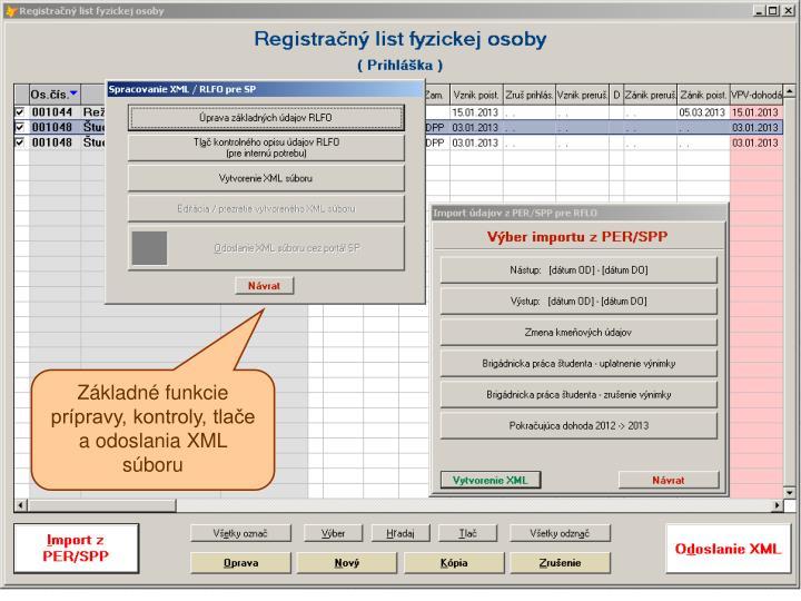 Základné funkcie prípravy, kontroly, tlače a odoslania XML súboru