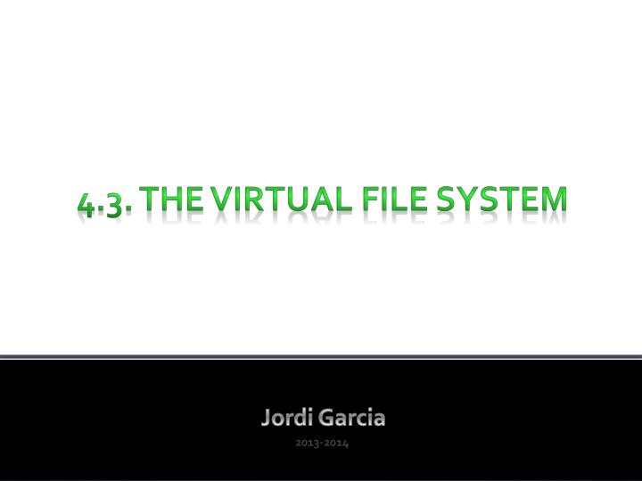 4 3 the virtual file system n.