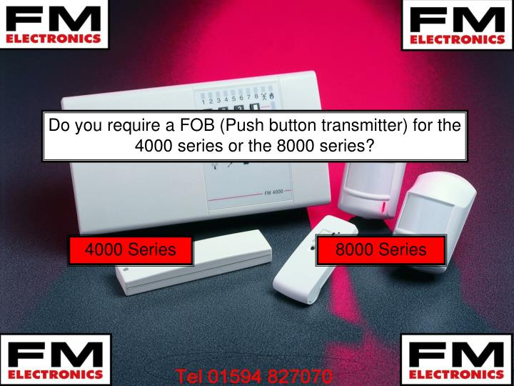 Do you require a FOB (Push button transmitter) for the 4000 series or the 8000 series?