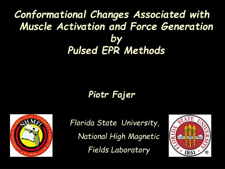 conformational changes associated with muscle activation and force generation by pulsed epr methods n.