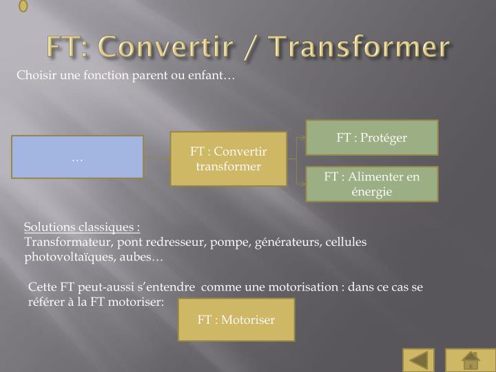 FT: Convertir / Transformer