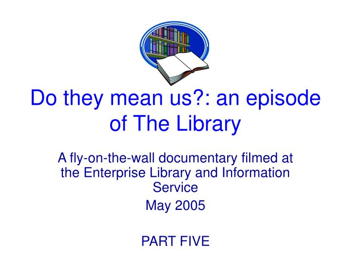An Episode at the Library