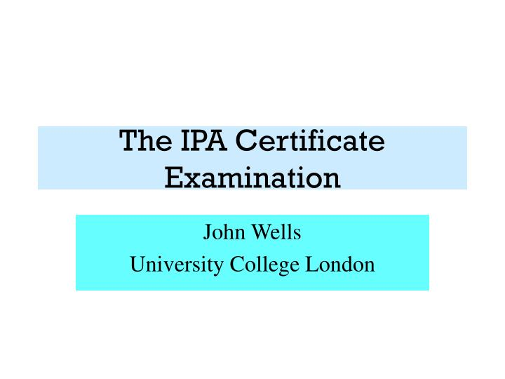 the ipa certificate examination n.