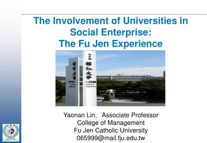 the involvement of universities in social enterprise the fu jen experience n.