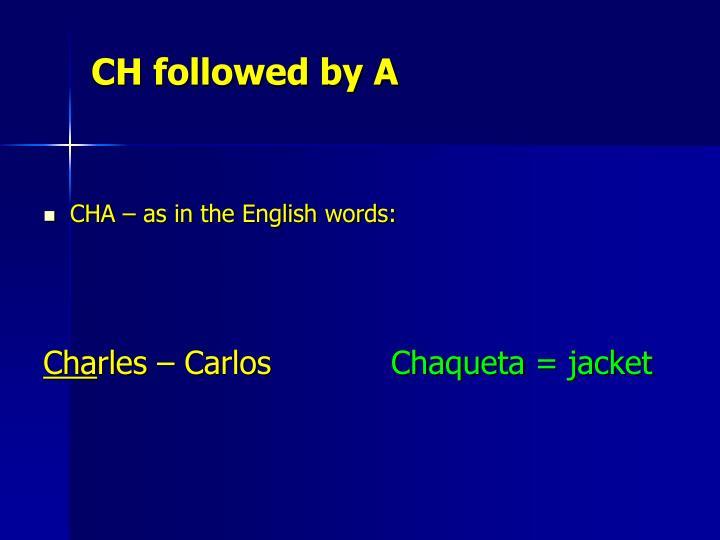 CH followed by A