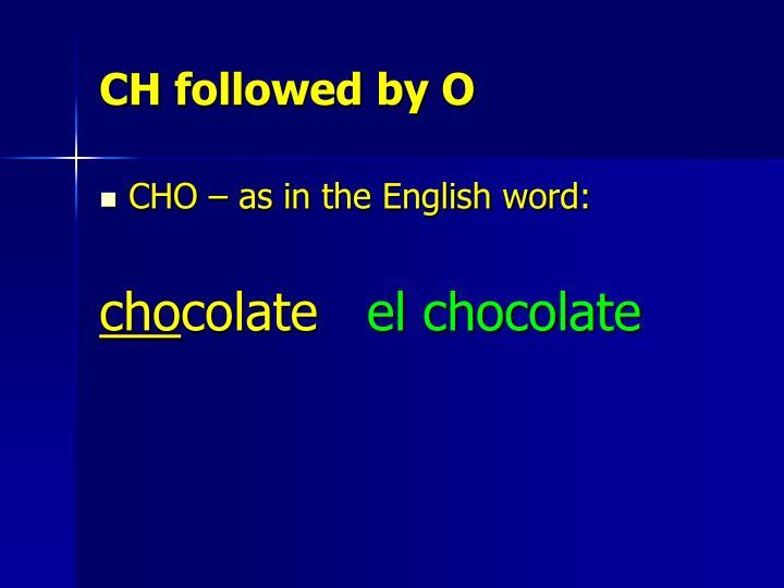 CH followed by O