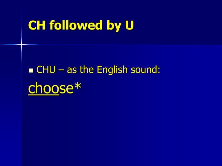 CH followed by U
