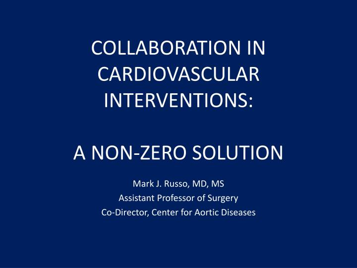 collaboration in cardiovascular interventions a non zero solution n.
