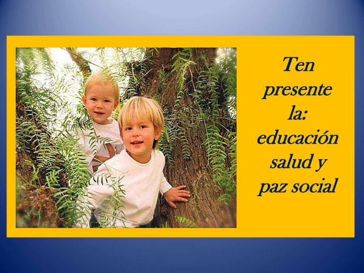 Ten presente la educaci n salud y paz social