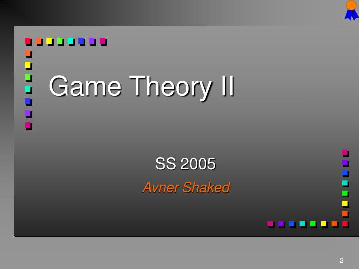 Game Theory II